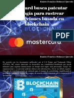 Ramiro Francisco Helmeyer Quevedo - Mastercard Busca Patentar Tecnologia Para Rastrear Transacciones Basada en Blockchain
