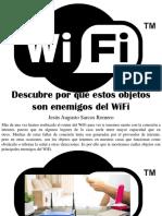 Jesús Augusto Sarcos Romero - Descubre Por Que Estos Objetos Son Enemigos Del WiFi