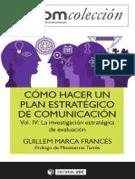 Cómo Hacer Un Plan Estratégico de Comunicación Vol. IV. La Inves