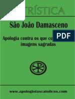 Apologia Contra Os Que Condenam As Imagens Sagradas - São João Damasceno.pdf