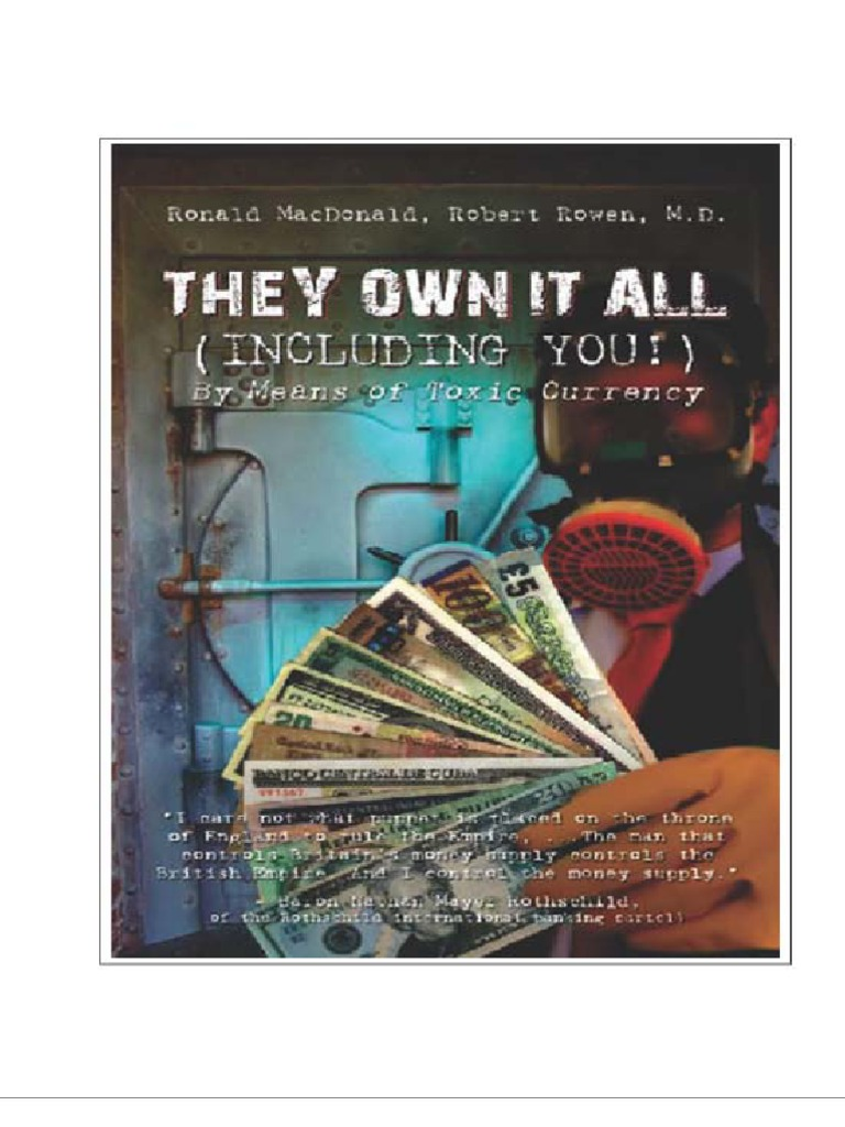 They Own It All Including You, By Means of Toxic Currency by R ...