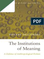 Vincent Descombes, Stephen Adam Schwartz (Translator)-The Institutions of Meaning_ a Defense of Anthropological Holism-Harvard University Press (2014)