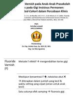 Aplikasi Fluoride Varnish Pada Anak-Anak Prasekolah Dan Fluorosis Pada Gigi Insisivus Permanen Hasil Studi Nested-Cohort Dalam Percobaan Klinis