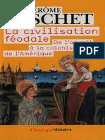 (Champs Histoire 892) Jérôme Baschet-La Civilisation Féodale. de l'an Mil à La Colonisation de l'Amérique-Flammarion (2006)