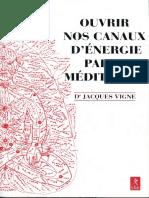 Vigne, Jacques - Ouvrir Nos Canaux d'Énergie Par La Méditation