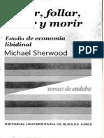 Michael Sherwood, Follar, follar, follar y morir