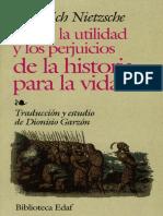 Nietzsche, Friedrich. - Sobre La Utilidad y Los Perjuicios de La Historia [2004]
