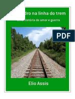 Elio Assis Malandro Na Linha Do Trem