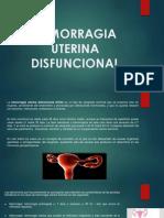 HEMORRAGIA-UTERINA-DISFUNCIONAL.pptx