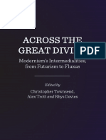 Christopher Townsend, Alexandra Trott, Rhys Davies - Across the Great Divide_ Modernism's Intermedialities, From Futurism to Fluxus-Cambridge Scholars Publishing (2014)