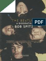 The Beatles - A Biografia - Bob Spitz