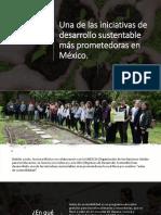 Una de las iniciativas de desarrollo sustentable  más prometedora en México