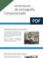 Mantenimiento en Equipo de tomografía Computarizada.pptx