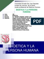 GRUPO 2 BIOÉTICA Y LA PERSONA HUMANA.ppt