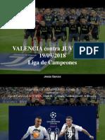 Jesús Sarcos - VALENCIA Contra JUVENTUS, 19-09-2018, Liga de Campeones