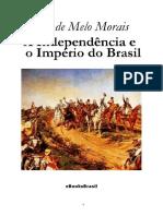 A Independência e o Império Do Brasil - A.J de Melo Morais