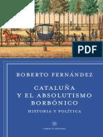 Fernández, Roberto. Cataluña y El Absolutismo Borbonico. PRÓLOGO
