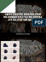 Jorge Miroslav Jara Salas - Arte Textil Hecho Por Mujeres en Una Muestra en El CAC de Quito