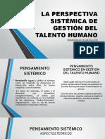LA_PERSPECTIVA_SISTÉMICA_DE_GESTIÓN_DEL_TALENTO_HUMANO[1].pptx