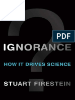 Ignorance. How it drives to science