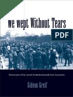 Gideon Greif-We Wept Without Tears_ Testimonies of the Jewish Sonderkommando from Auschwitz.pdf