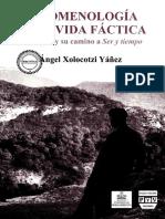 Xolocotzi, Ángel - Fenomenología de la vida fáctica. Heidegger y su camino a Ser y tiempo.pdf
