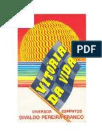Vitória da Vida (Psicografia Divaldo Pereira Franco - Espíritos Diversos).pdf