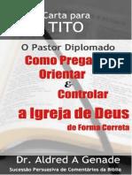 A Carta Para Tito - O Pastor Diplomado – Aldred Genade