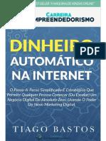 Dinheiro Automático Na Internet Carreira e Empreendedorismo Por Tiago Bastos e Renan Mazucante