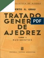Grau Roberto - Tratado General de Ajedrez Tomo 1 - Buenos Aires 1959.pdf