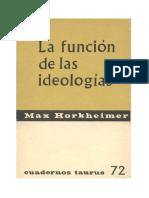 70510069 Horkheimer Max La Funcion de Las Ideologias 1962