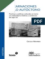 Cecilia Wahren - Encarnaciones de Lo Autóctono. Practicas y Politicas Culturales en Torno a La Indigenidad en Bolivia a Comienzos Del Siglo XX