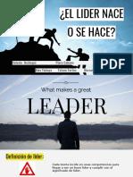 ¿El Lider Nace o Se Hace- Grupo 04%2c Aula 04-1