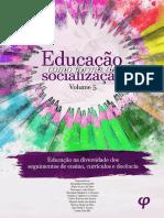 BIÉ, Estanislau Ferreira et al. (orgs.). Educação como forma de socialização – Volume 5-Educação na diversidade dos seguimentos de ensino, currículos e docência.pdf