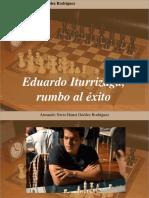 Armando Nerio Hanoi Guedez Rodríguez - Eduardo Iturrizaga, Rumbo Al Éxito