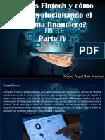 Miguel Ángel Ruíz Marcano - ¿Qué Es Fintech y Cómo Está Revolucionando El Sistema Financiero?, Parte IV