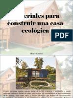 Henry Camino - Materiales Para Construir Una Casa Ecológica