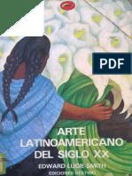 Edward Lucie-Smith - Arte Latinoamericano Del Siglo XX