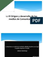 2.- El origen y desarrollo de los medios de comunicaci+¦n