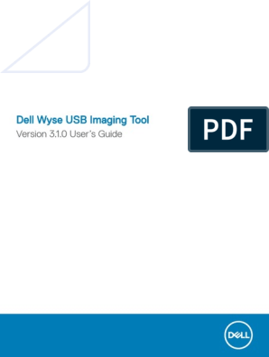 Dell Wyse USB Imaging Tool v3 1 0 Release Notes V2 | Installation