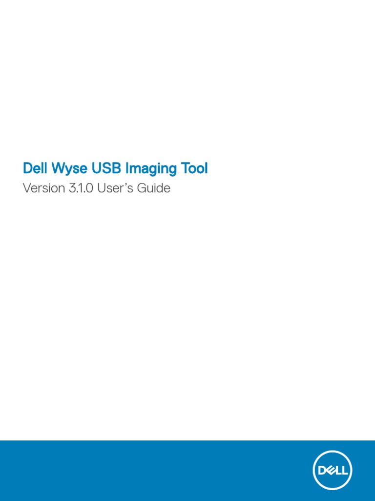Dell Wyse USB Imaging Tool v3 1 0 Release Notes V2 | Installation