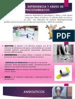 ADICCION, DEPENDENCIA Y ABUSO DE PSICOFARMACOS.pptx