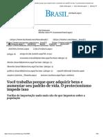 Mises Brasil - Você Trabalha Porque Quer Adquirir Bens e Aumentar Seu Padrão de Vida. O Protecionismo Impede Isso