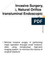 (2) Minimal Invasive Surgery, Robotic, Natural Orifice Transluminal Endoscopic