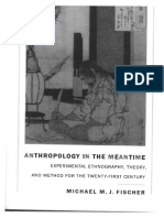 FISCHER, Michael M. J. -Anthropology in the Meantime_ Experimental Ethnography, Theory, And Method for the Twenty-First Century