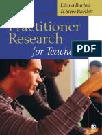 Dr Diana M Burton_ Dr Steve Bartlett-Practitioner Research for Teachers-Sage Publications Ltd (2004).pdf