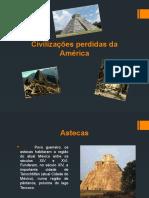 Civilizações perdidas da América.pptx