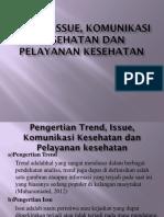 Trend, Issue, Komunikasi Kesehatan Dan Pelayanan