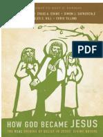 BIRD, Michael F. Et Al (2014), Cómo Se Convirtió Dios en Jesús. Los Verdaderos Orígenes de La Creencia en La Naturaleza Divina de Jesús. Una Respuesta a Bart D. Ehrman