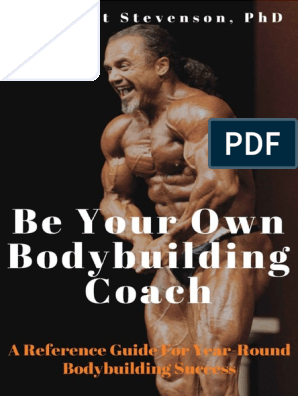 Be Your Own Bodybuilding Coach_ a Reference Guide for Year-Round